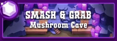 Карта MUSHROOM CAVE — Smash & Grab
